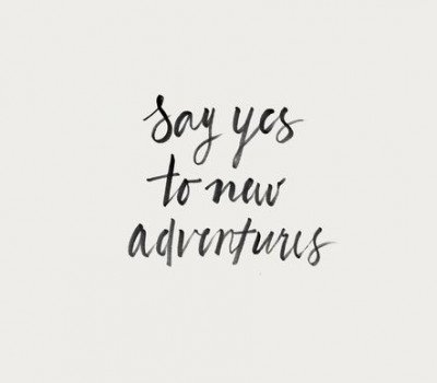 mensaje, say yes to new adventures